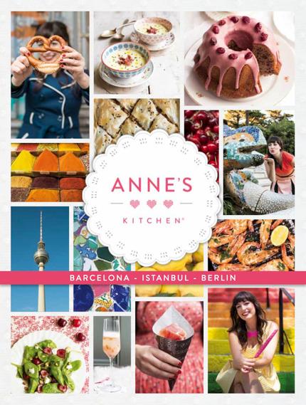 Anne's Kitchen: Barcelona, Istanbul, Berlin